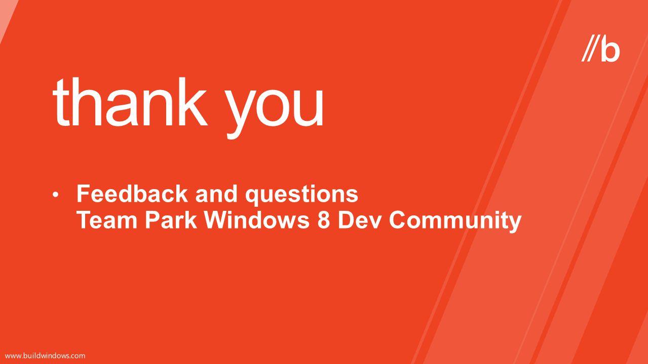 Feedback and questions Team Park Windows 8 Dev Community