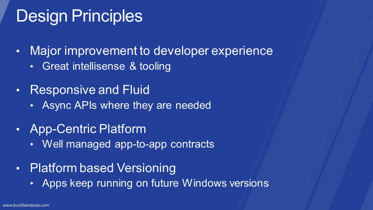Design Principles Major improvement to developer experience