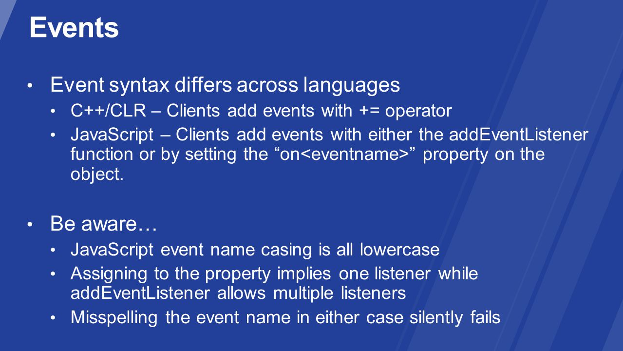 Events Event syntax differs across languages Be aware…