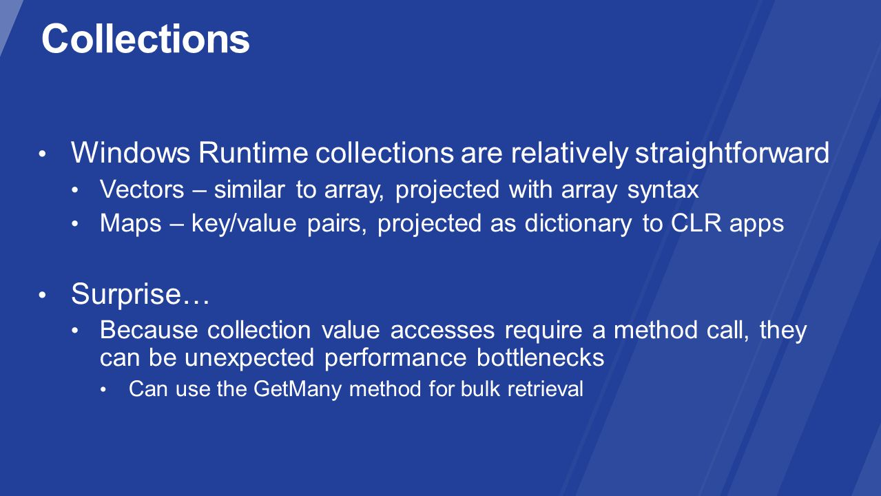 Collections Windows Runtime collections are relatively straightforward