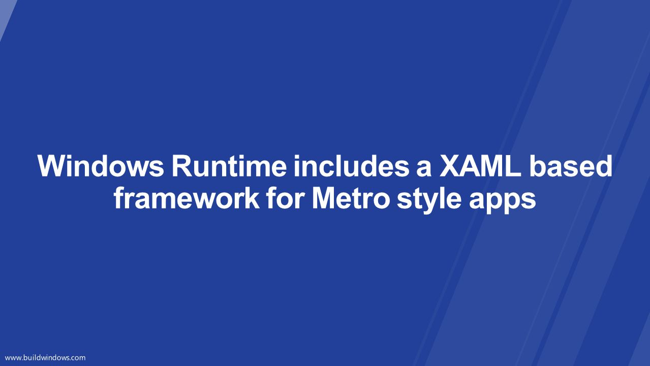 Windows Runtime includes a XAML based framework for Metro style apps