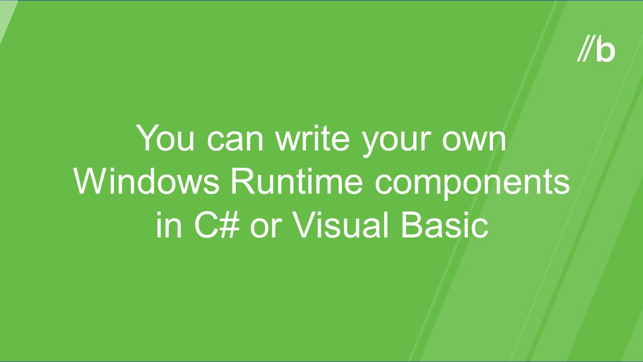 You can write your own Windows Runtime components in C# or Visual Basic