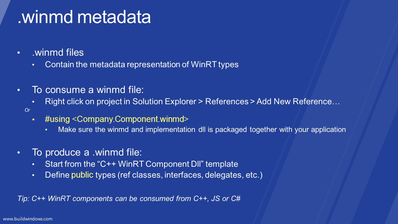 .winmd metadata .winmd files To consume a winmd file:
