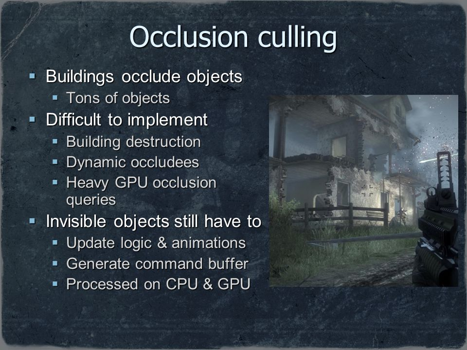 Occlusion culling Buildings occlude objects Difficult to implement