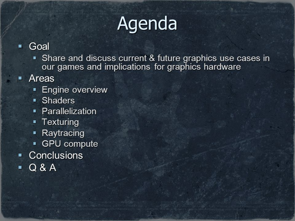 Agenda Goal Areas Conclusions Q & A
