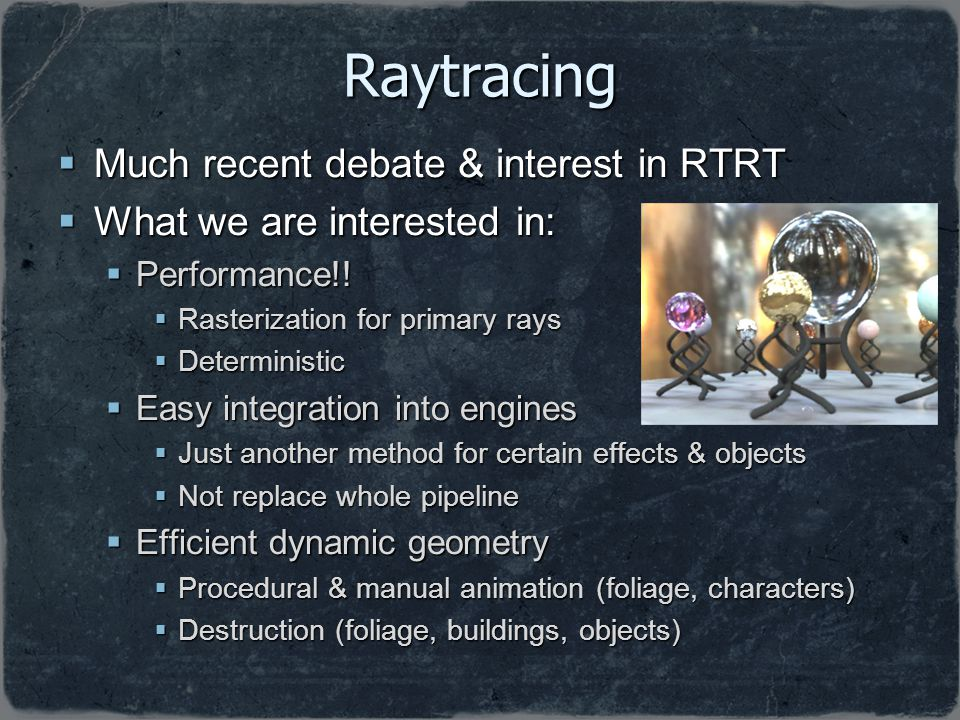 Raytracing Much recent debate & interest in RTRT