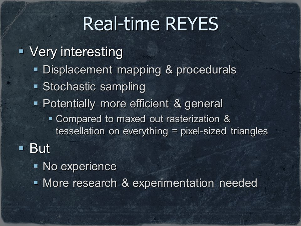 Real-time REYES Very interesting But