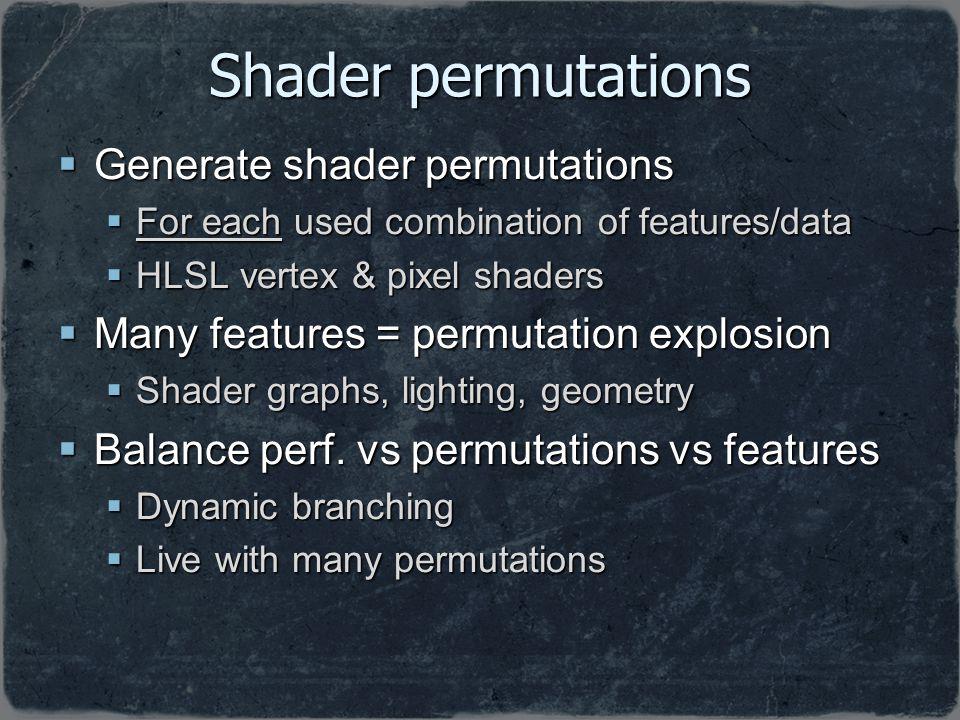 Shader permutations Generate shader permutations