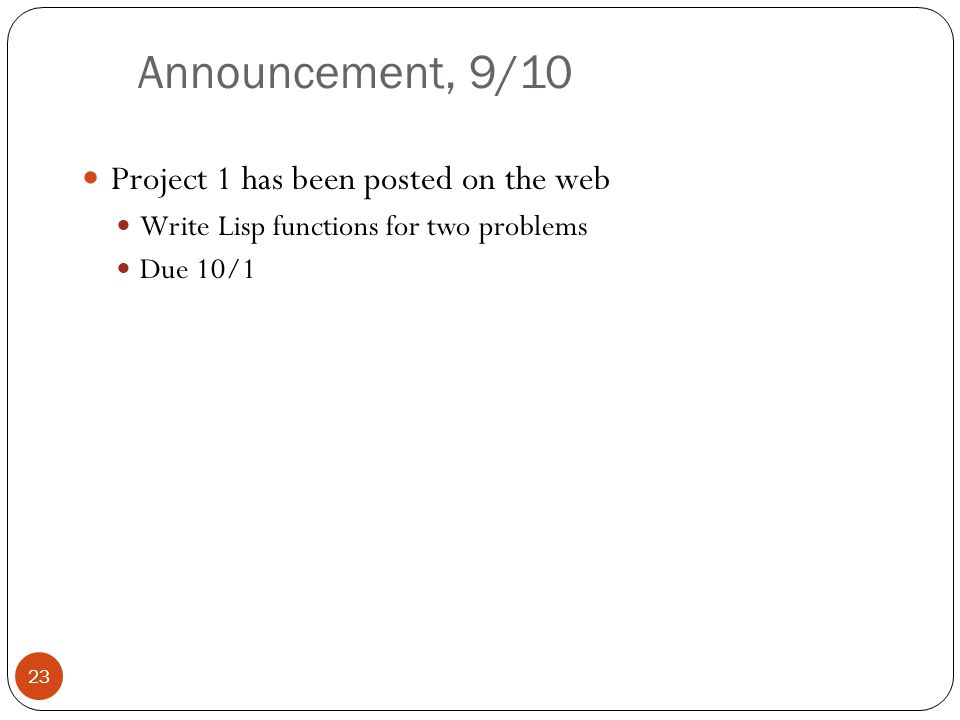 Announcement, 9/10 Project 1 has been posted on the web