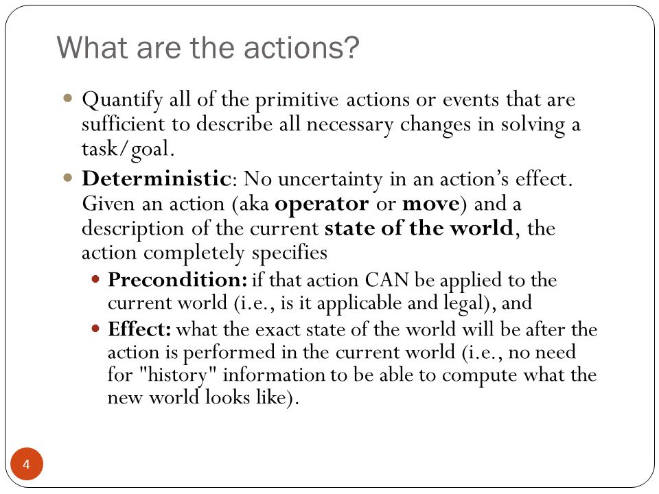 What are the actions Quantify all of the primitive actions or events that are sufficient to describe all necessary changes in solving a task/goal.