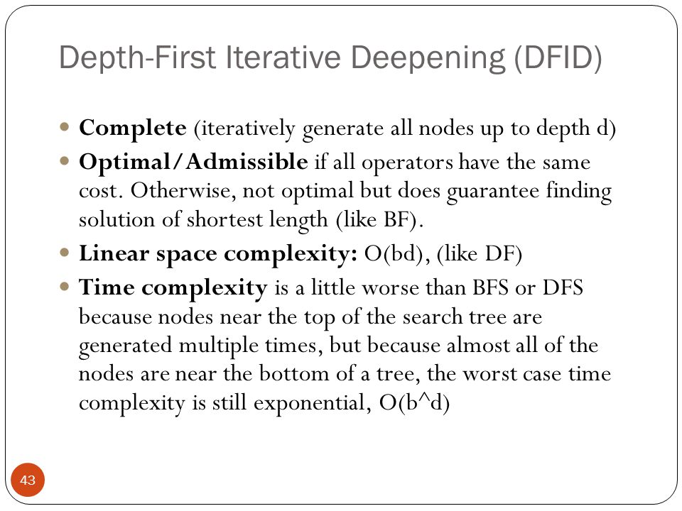 Depth-First Iterative Deepening (DFID)