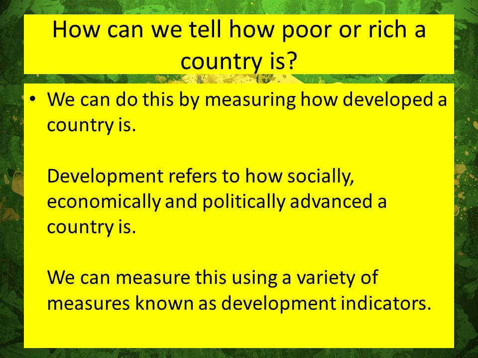 How can we tell how poor or rich a country is