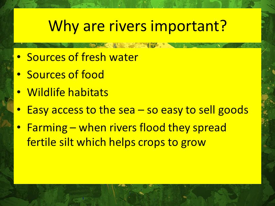 Why are rivers important