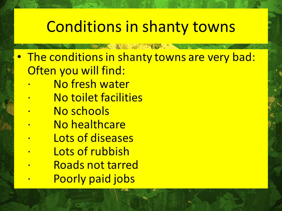 Conditions in shanty towns
