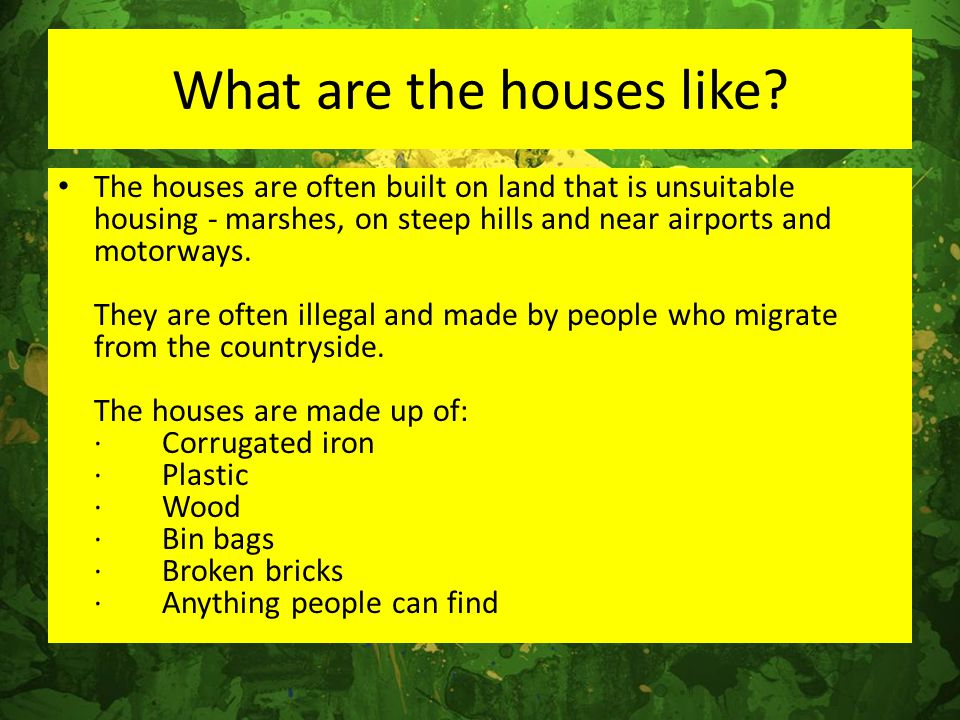 What are the houses like