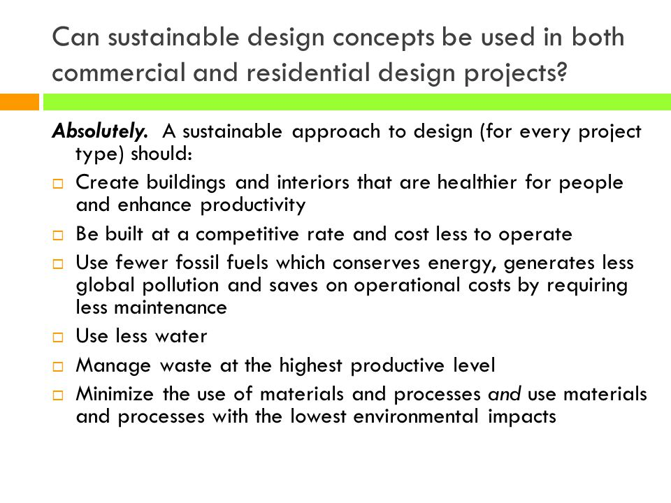 Can sustainable design concepts be used in both commercial and residential design projects