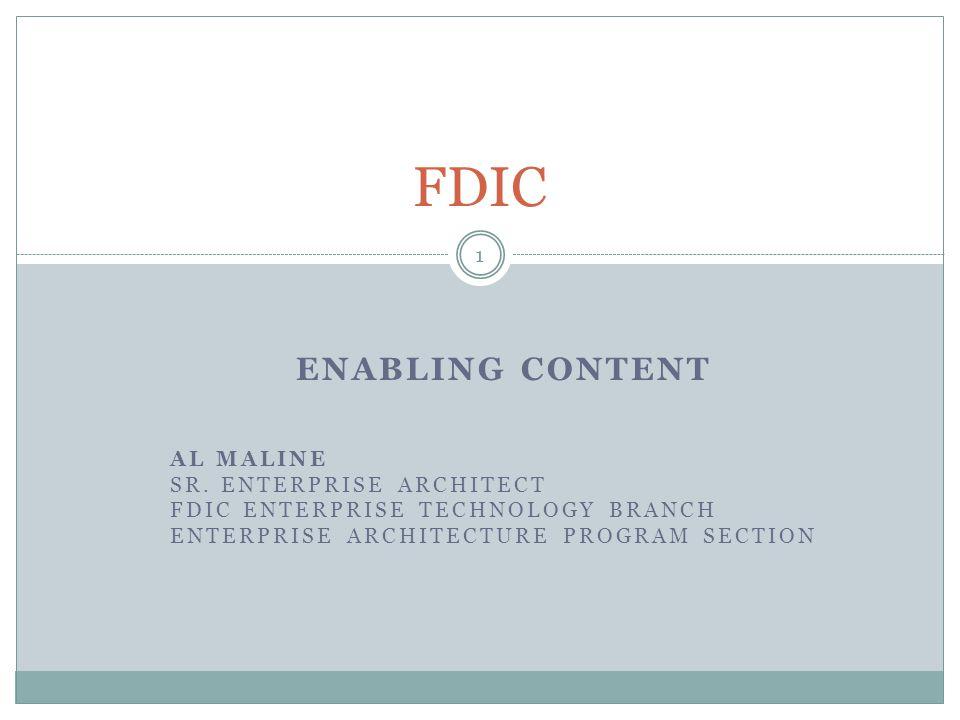 FDIC Enabling Content Al Maline Sr. Enterprise Architect