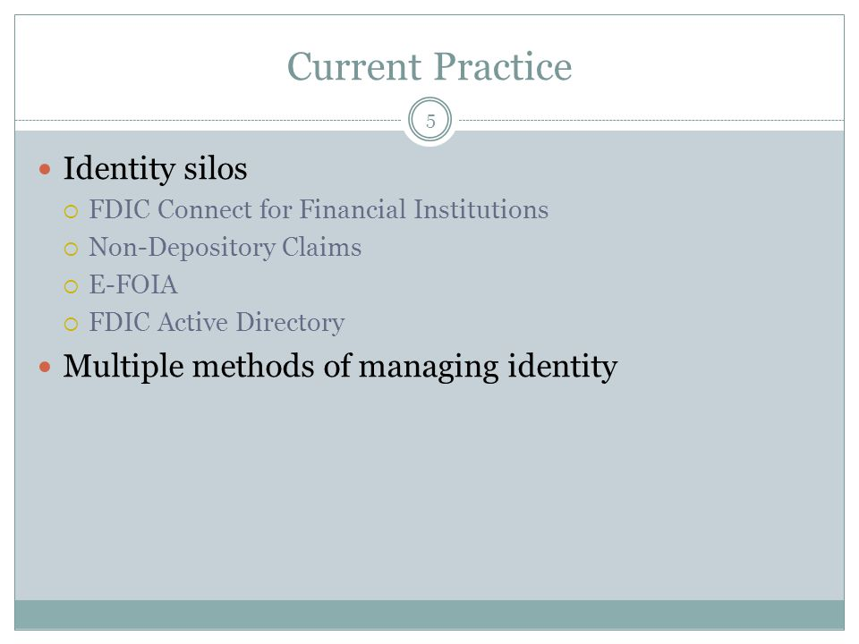 Current Practice Identity silos Multiple methods of managing identity