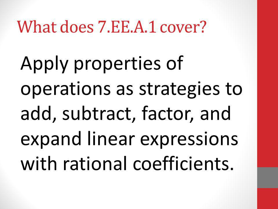 What does 7.EE.A.1 cover