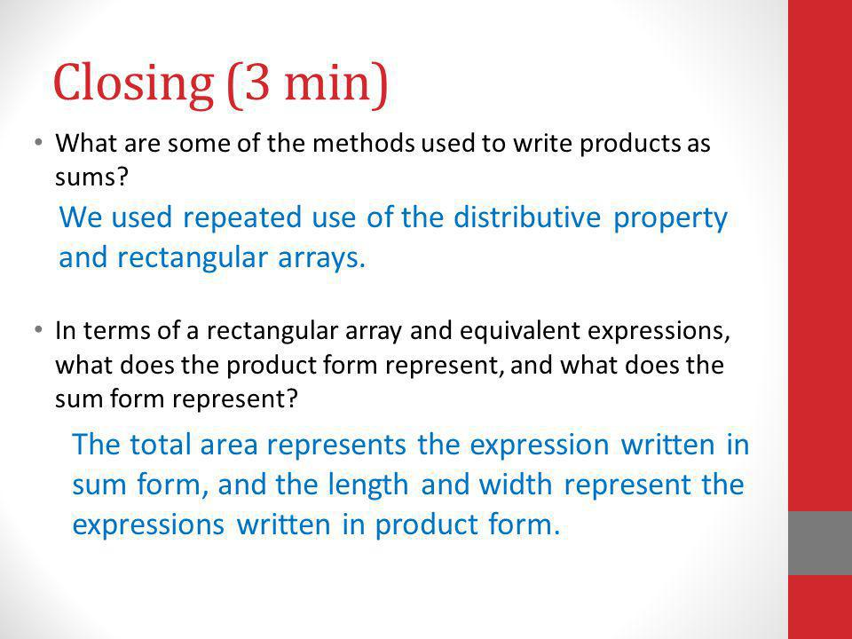 Closing (3 min) What are some of the methods used to write products as sums