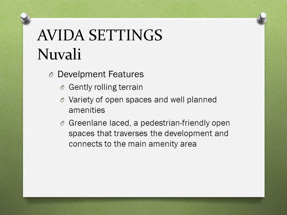 AVIDA SETTINGS Nuvali Develpment Features Gently rolling terrain
