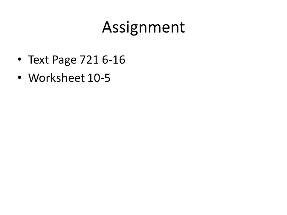 Assignment Text Page 721 6-16 Worksheet 10-5