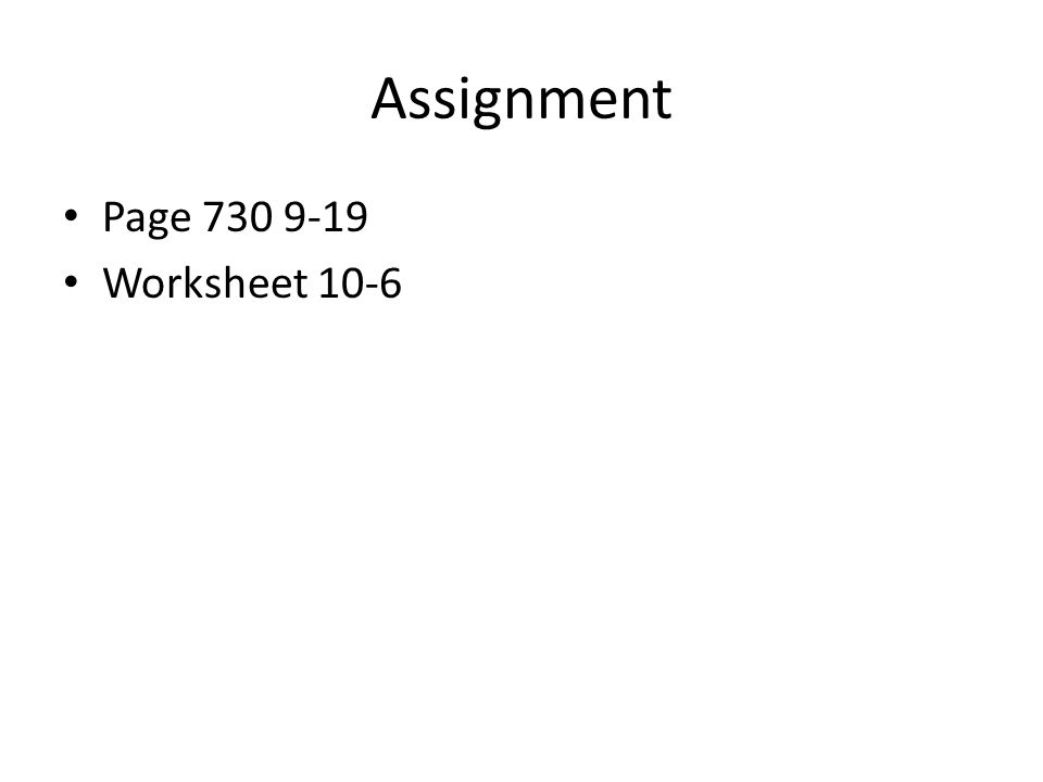Assignment Page 730 9-19 Worksheet 10-6