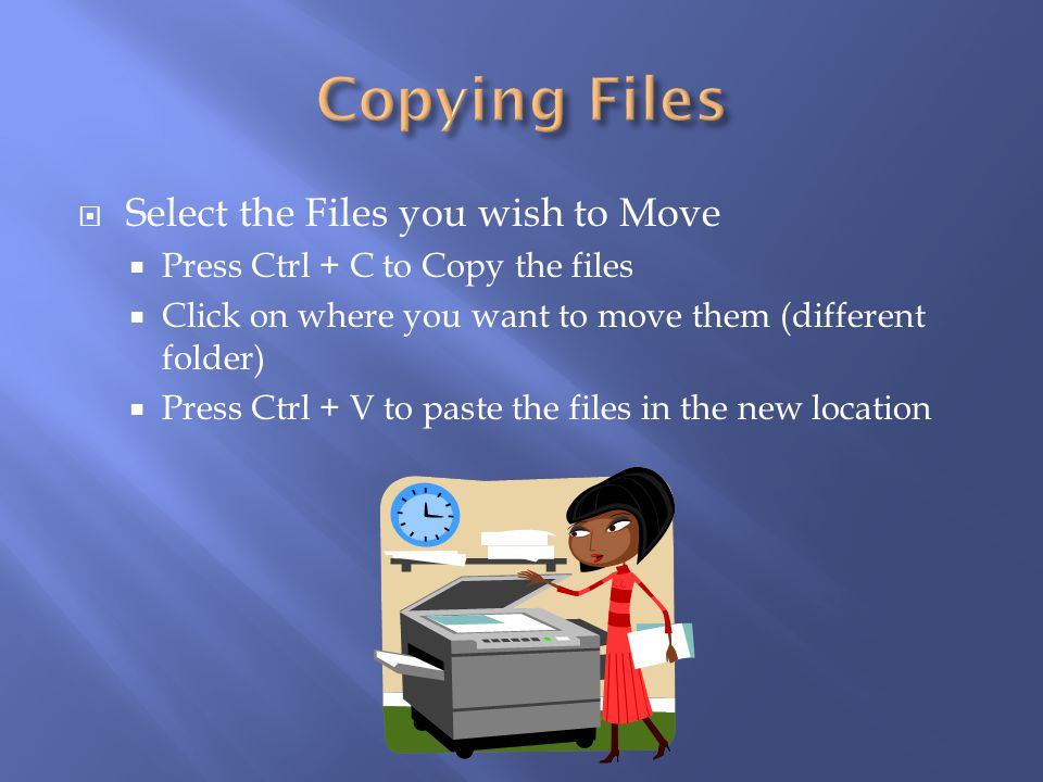 Copying Files Select the Files you wish to Move
