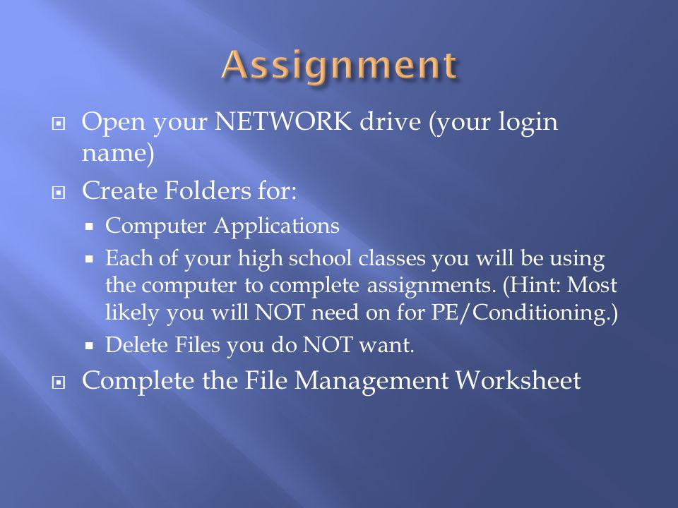 Assignment Open your NETWORK drive (your login name)