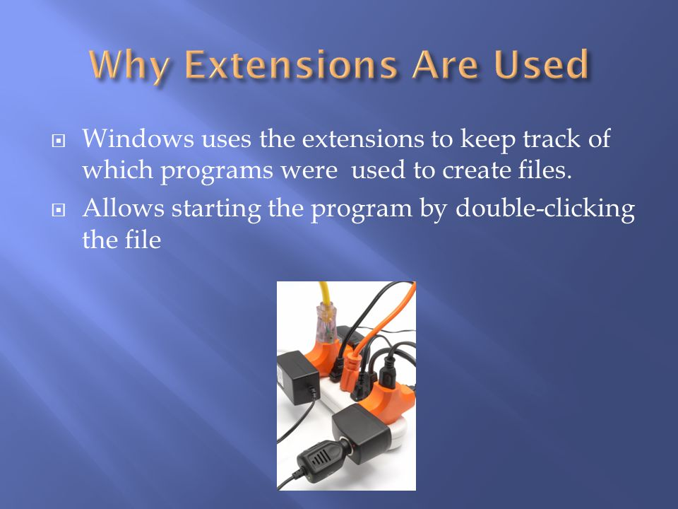 Why Extensions Are Used