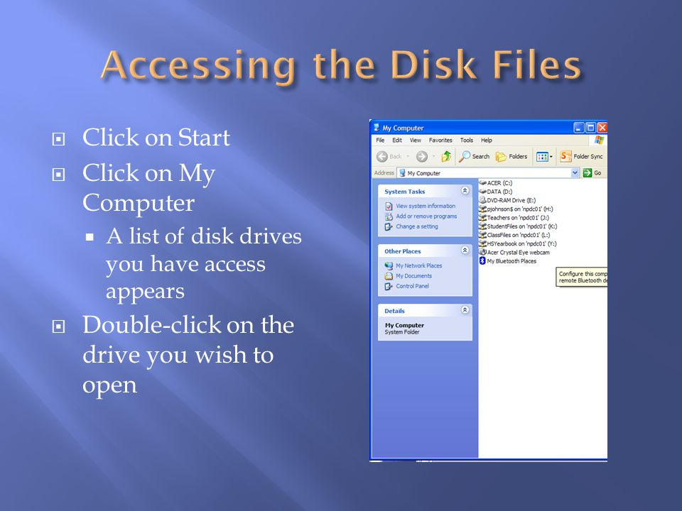 Accessing the Disk Files