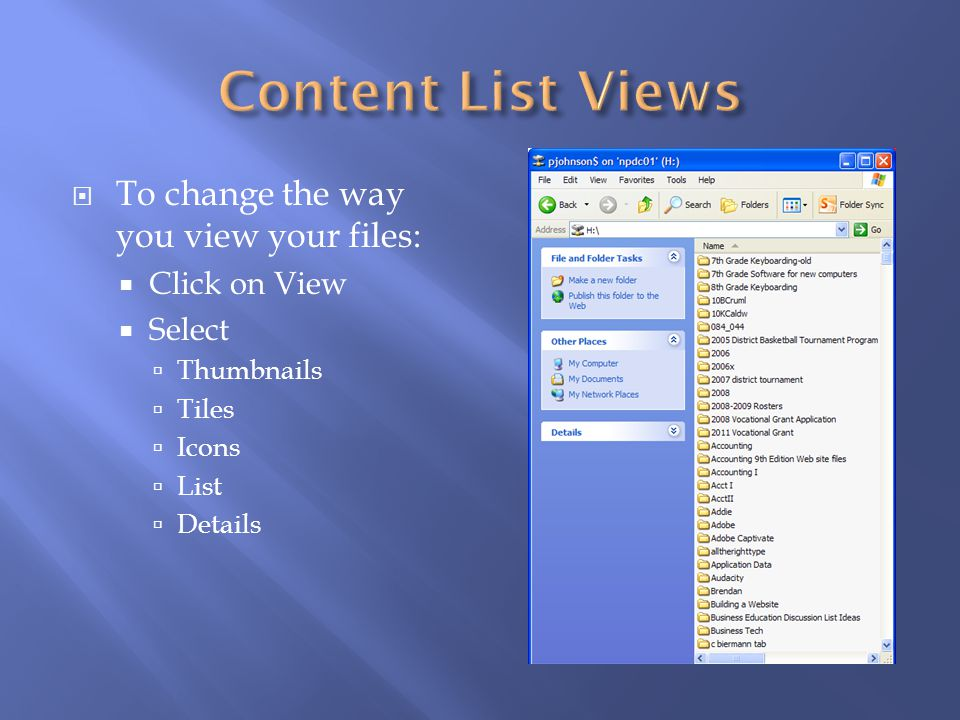 Content List Views To change the way you view your files: