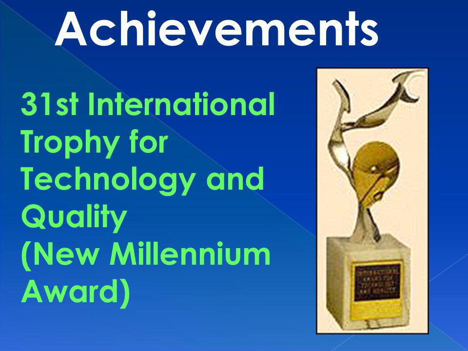 Achievements 31st International Trophy for Technology and Quality