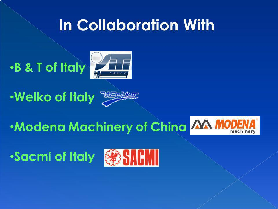 In Collaboration With B & T of Italy Welko of Italy