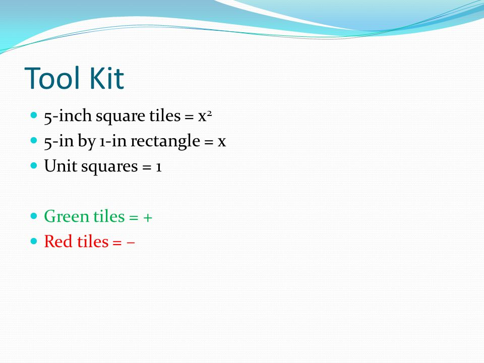Tool Kit 5-inch square tiles = x2 5-in by 1-in rectangle = x