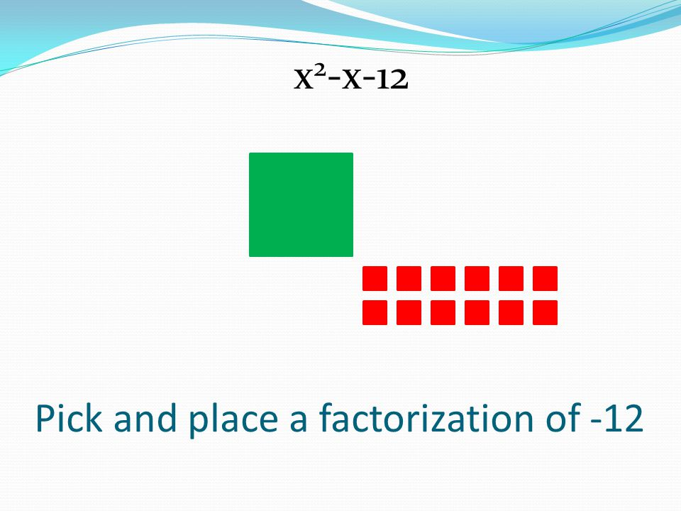Pick and place a factorization of -12