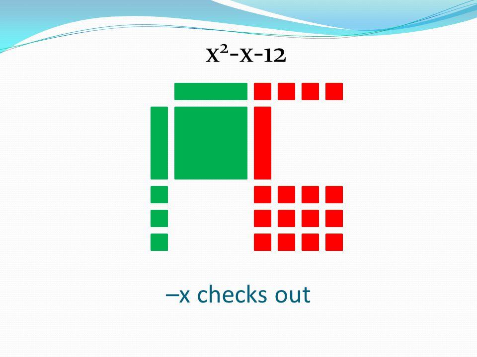x2-x-12 –x checks out