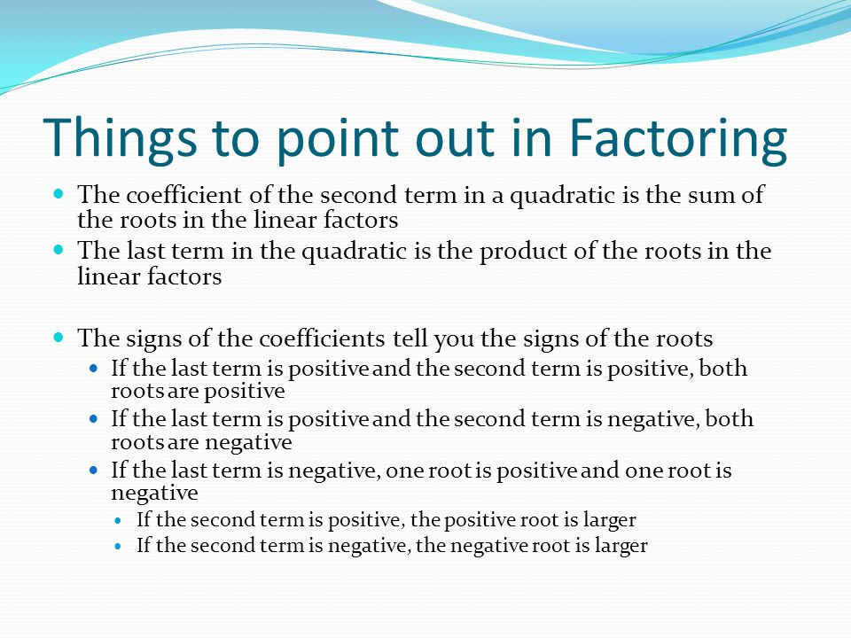Things to point out in Factoring