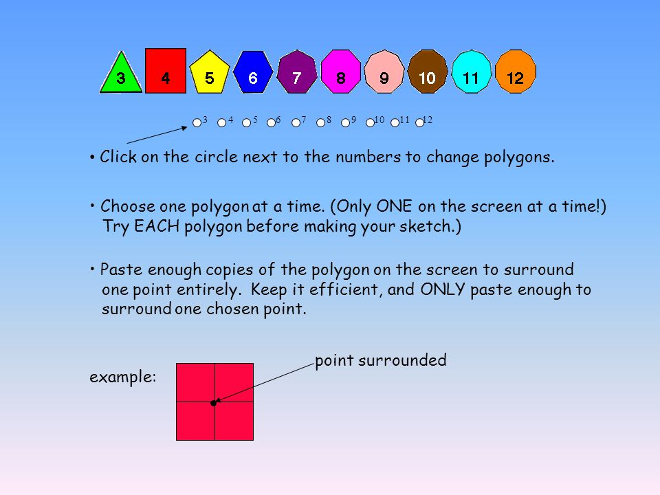• Click on the circle next to the numbers to change polygons.