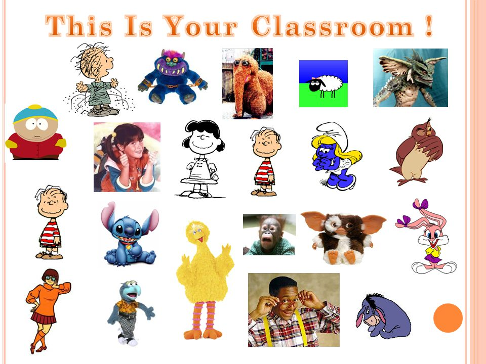 This Is Your Classroom !
