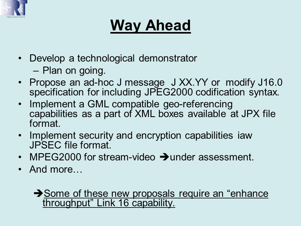 Way Ahead Develop a technological demonstrator Plan on going.