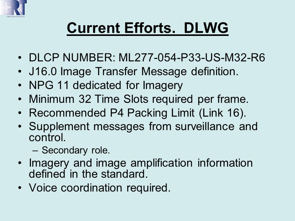 Current Efforts. DLWG DLCP NUMBER: ML277-054-P33-US-M32-R6