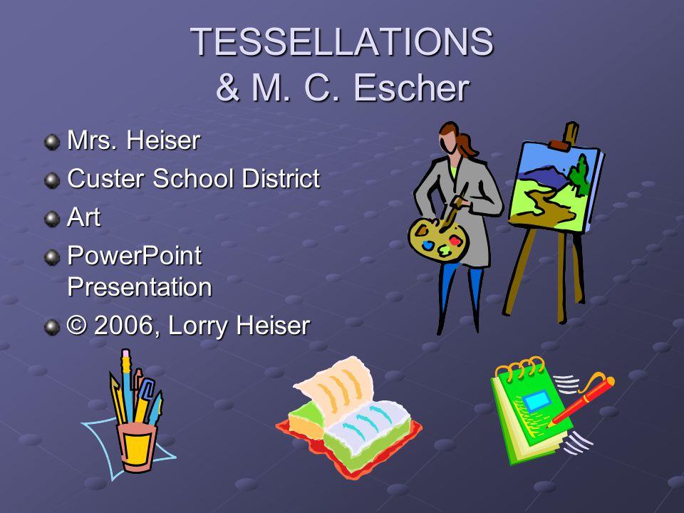 TESSELLATIONS & M. C. Escher