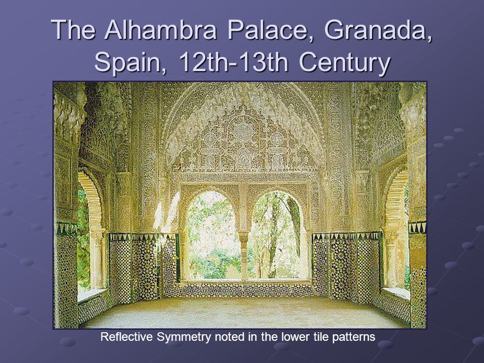 The Alhambra Palace, Granada, Spain, 12th-13th Century