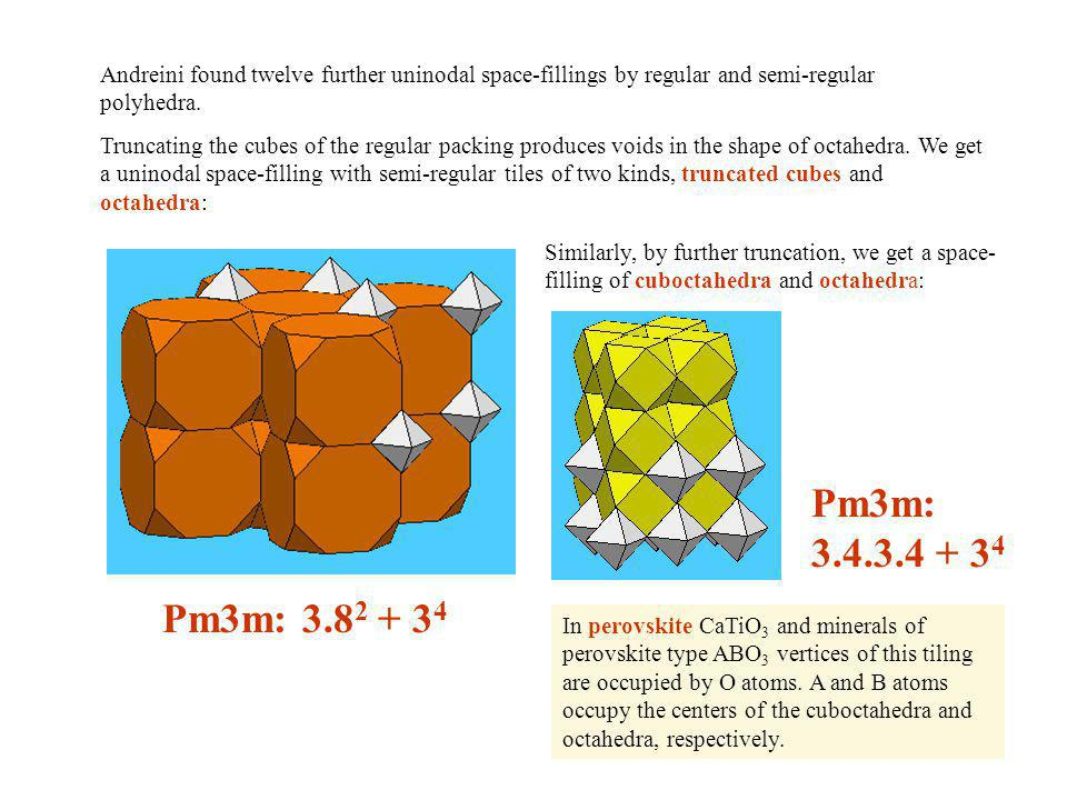 Andreini found twelve further uninodal space-fillings by regular and semi-regular polyhedra.