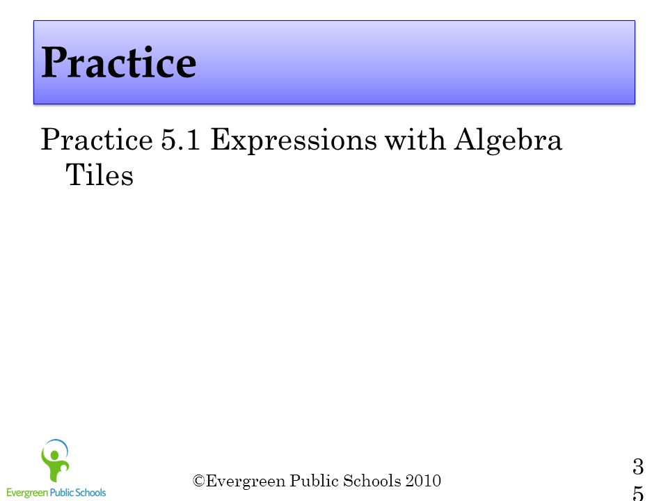 Practice Practice 5.1 Expressions with Algebra Tiles
