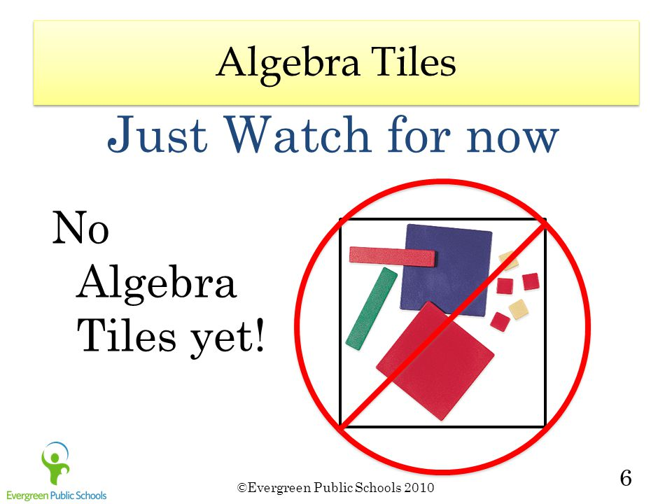 Algebra Tiles Just Watch for now