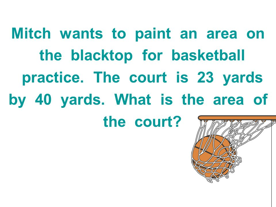 Mitch wants to paint an area on the blacktop for basketball
