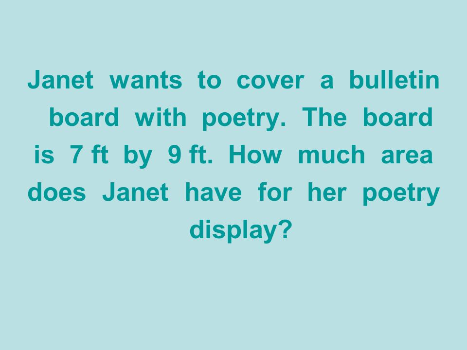 Janet wants to cover a bulletin board with poetry. The board
