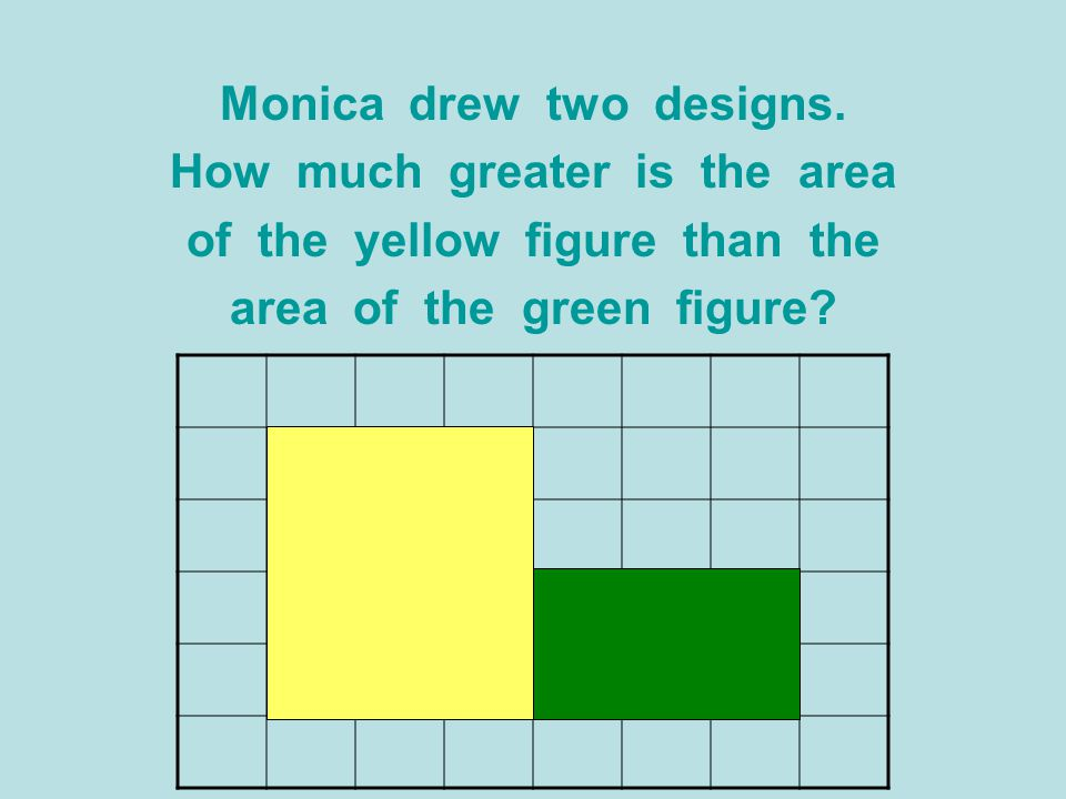 Monica drew two designs. How much greater is the area